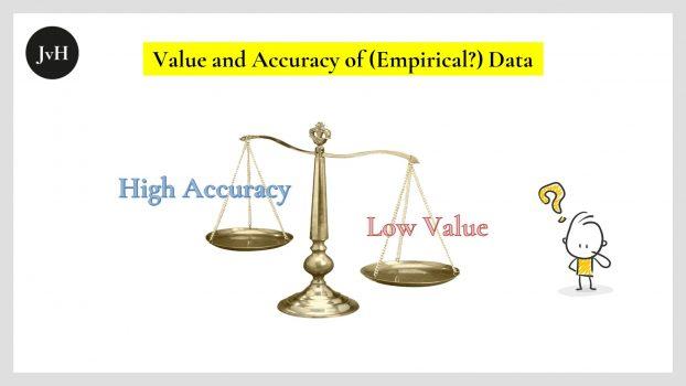 Zwischen-dem-Wert-und-der-die-Wirklichkeit-zutreffend-abbildenden-Akkuratesse-von-Daten-existiert-ein-Oppositionsverhältnis:-Ein-100%-zutreffendes-Datum-kann-nicht-der-Realität-entstammen
